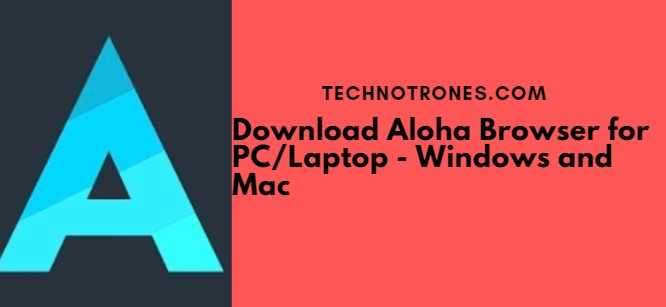 Download Aloha Browser for PC/Laptop - Windows 10/8/7 and Mac