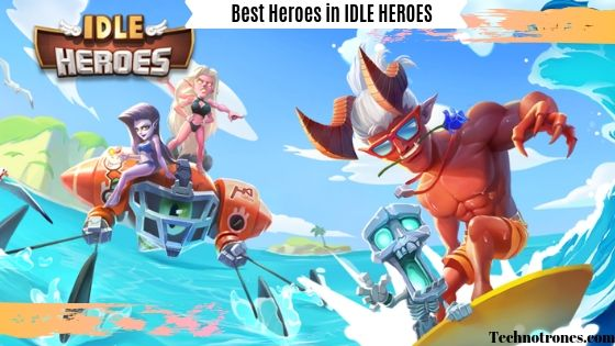 Idle Heroes Best Heroes Tier List