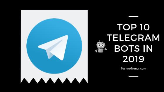 Top 10 Telegram Bots in 2019
