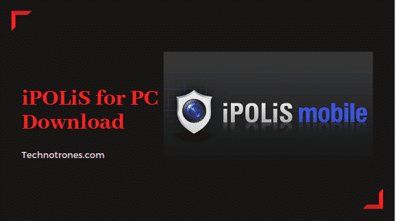 iPOLiS mobile for pc download