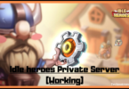 Idle heroes Private Server (Working)